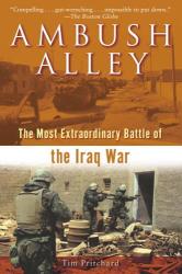 Tim Pritchard: Ambush Alley: The Most Extraordinary Battle of the Iraq War