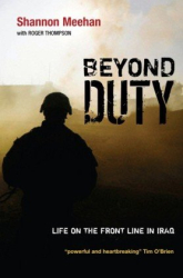 Shannon Meehan: Beyond Duty: Life on the Frontline in Iraq