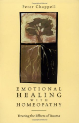Peter Chappell: Emotional Healing with Homeopathy: Treating the Effects of Trauma