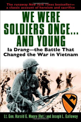 Harold G. Moore and Joseph L. Galloway: We Were Soldiers Once...and Young: Ia Drang - the Battle That Changed the War in Vietnam