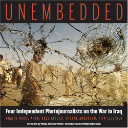 Thorne Anderson: Unembedded: Four Independent Photojournalists on the War in Iraq