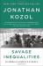Jonathan Kozol: Savage Inequalities: Children in America's Schools