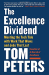 Tom Peters: The Excellence Dividend: Meeting the Tech Tide with Work That Wows and Jobs That Last