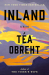Téa Obreht: Inland: A Novel