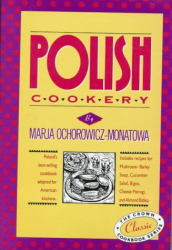 Marja Ochorowicz: Polish Cookery : Poland's Bestselling Cookbook Adapted for American Kitchens
