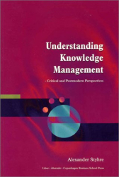 Alexander Styhre: Understanding Knowledge Management: Critical and Postmodern Perspectives