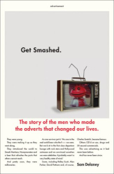 Sam Delaney: Get Smashed!: The Story of the Men Who Made the Adverts That Changed Our Lives