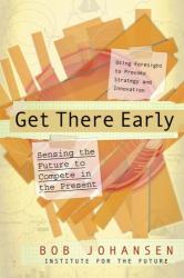 Robert Johansen: Get There Early