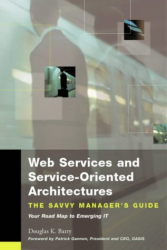 Douglas K. Barry: Web Services and Service-Oriented Architectures: The Savvy Manager's Guide