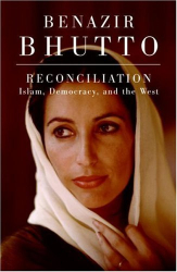 Benazir Bhutto: Reconciliation: Islam, Democracy, and the West