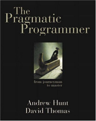 Andrew Hunt: The Pragmatic Programmer: From Journeyman to Master