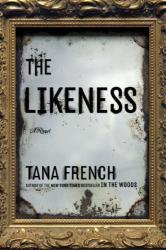 Tana French: The Likeness: A Novel