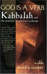 Rabbi David Cooper: God is a Verb:Kabbalah and the practice of mystical judiasm