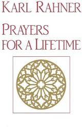 Karl Rahner: Prayers For A Lifetime