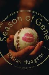 Dallas Hudgens: Season of Gene: A Novel
