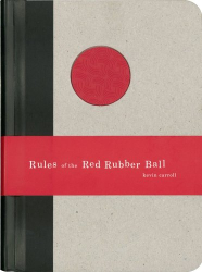 Kevin Carroll: Rules of the Red Rubber Ball : Find and Sustain Your Life's Work