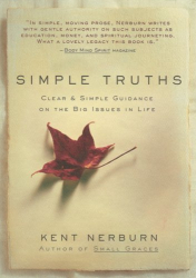 Kent Nerburn: Simple Truths : Clear and Gentle Guidance on the Big Issues in Life