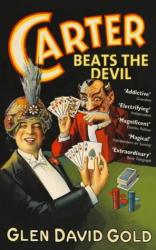 Glen David Gold: Carter Beats the Devil