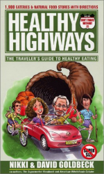 Healthy Highways: The Traveler's Guide to Healthy Eating: By Nikki & David Goldbeck