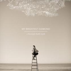 My Brightest Diamond: A Thousand Shark's Teeth