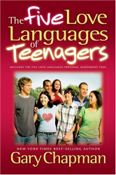 Gary Chapman: The Five Love Languages of Teenagers