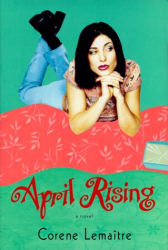 Corene Lemaitre: April Rising: A Novel