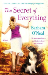 Barbara O'Neal: The Secret of Everything: A Novel