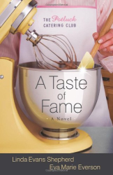 Linda Evans Shepherd: Taste of Fame, A: A Novel (The Potluck Catering Club)