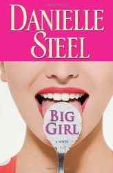 Danielle Steel: Big Girl: A Novel