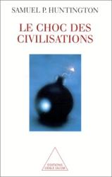 Samuel P. Huntington: Le choc des civilisations