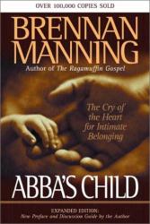 Brennan Manning: Abbas Child