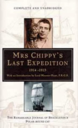 Caroline Alexander: Mrs. Chippy's Last Expedition: The Remarkable Journey of Shackleton's Polar-bound Cat