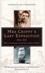 Caroline Alexander: Mrs. Chippy's Last Expedition: The Remarkable Journey of Shackleton's Polar-bound Cat
