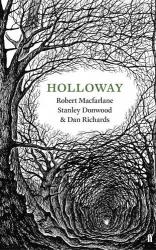Robert Macfarlane: Holloway