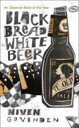 Niven Govinden: Black Bread White Beer (Fiction Uncovered 2013)
