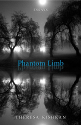 Theresa Kishkan: Phantom Limb