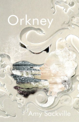 Amy Sackville: Orkney (Fiction Uncovered 2013)