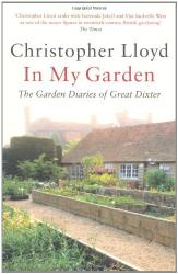 Christopher Lloyd: In My Garden: The Garden Diaries of Great Dixter