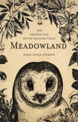 John Lewis-Stempel: Meadowland: the private life of an English field