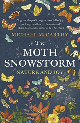 Michael McCarthy: The Moth Snowstorm: Nature and Joy (Wainwright 2016)