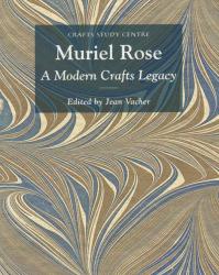 Simon Olding: Muriel Rose: A Modern Crafts Legacy