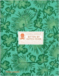 Lucinda Hawksley: Bitten by Witch Fever: Wallpaper & Arsenic in the Nineteenth-Century Home by Lucinda Hawksley (2016-10-11)