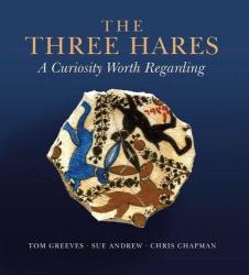 Tom Greeves: The Three Hares: A Curiosity Worth Regarding