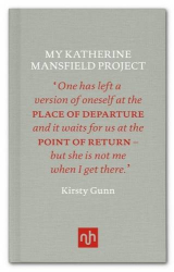 Kirsty Gunn: My Katherine Mansfield Project