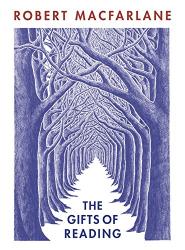 Robert Macfarlane: The Gifts of Reading