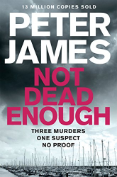 Peter James: Not Dead Enough (Roy Grace series Book 3)