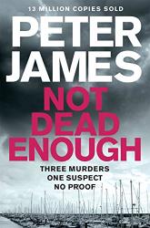 Peter James: Not Dead Enough (Roy Grace series Book 3)