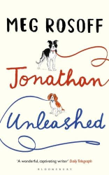 Meg Rosoff: Jonathan Unleashed