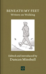 Duncan Minshull: Beneath My Feet : Writers on Walking