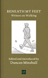 Duncan Minshull: Beneath My Feet : Writers on Walking